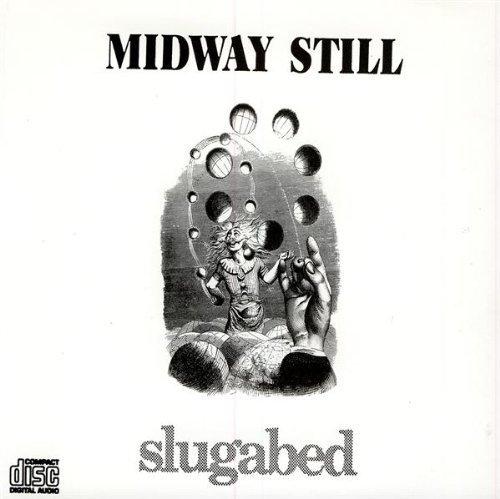 Bild 1: Midway Still, Slugabed (1992)
