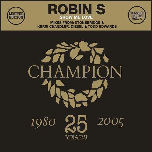 Bild 1: Robin S., Show me love (Radio/Stonebridge Club/Nick Nice Eagle Mixes, 1993)