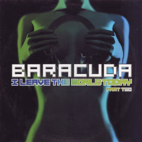 Bild 1: Baracuda, I leave the world today-Part Two (Special D. Remix Dub, 2003)