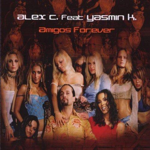 Bild 1: Alex C., Amigos forever (2002, feat. Yasmin K.)