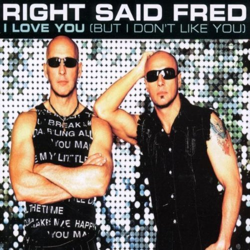 Фото 1: Right said Fred, I love you.. (2002)