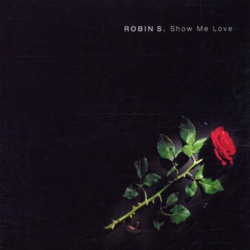 Bild 1: Robin S., Show me love (Tonka's 2002 Radio/Club/Orig. Stonebridge/DJ Antoine vs Mad Mark's Hit Step Radio Mixes/video 2002)