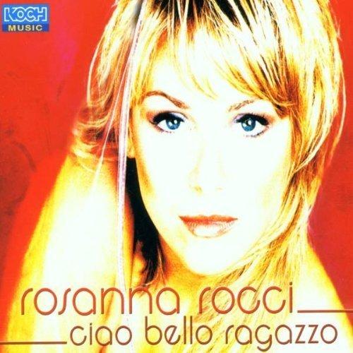Bild 1: Rosanna Rocci, Ciao bello ragazzo (1999/2001)