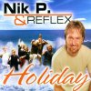 Nik P. & Reflex, Holiday (2002)