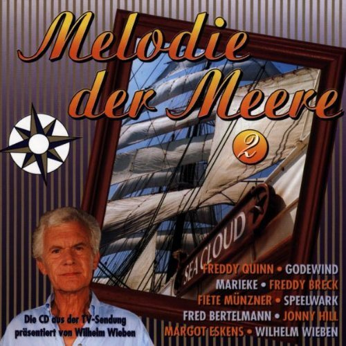 Bild 1: Melodie der Meere 2 (TV-Sendung, Wilhelm Wieben), Freddy Quinn, Lena Valaitis, Passat Chor, Horst Köbbert, Bianca, Johnny Hill..