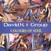 David K., Colours of soul (2 tracks, 2002, & Group)