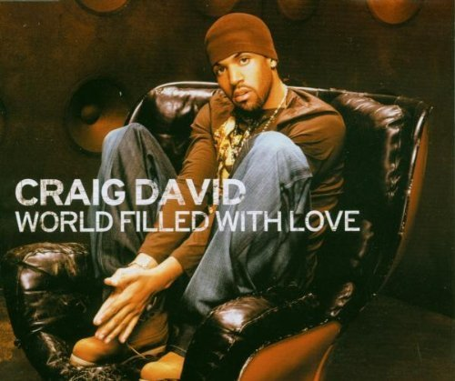 Bild 1: Craig David, World filled with love (2003)
