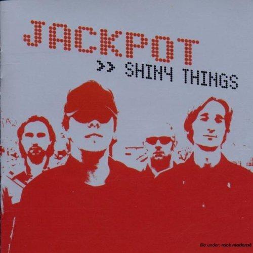 Bild 1: Jackpot, Shiny things (2002)