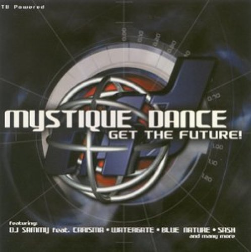 Bild 1: Mystique Dance-Get the Future! (2000), Watergate, Dj Sakin & Friends, Sandra, Ann Lee, Robert Miles, Andru Donalds, Visage..