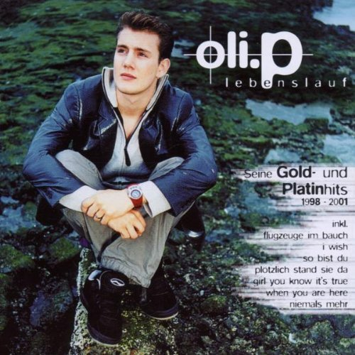 Bild 1: Oli. P, Lebenslauf-Seine Hits 1998-2001