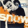 Snow, Lonely Monday morning (1993; 2 tracks, cardsleeve)