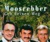 Die Moosrebber, Geh' deinen Weg (2003)
