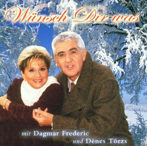 Bild 1: Dagmar Frederic, Wünsch dir was (2001, & Dénes Törzs)
