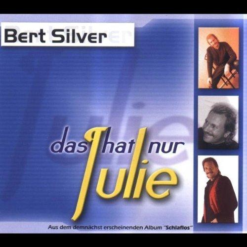 Bild 1: Bert Silver, Das hat nur Julie (2 tracks)