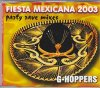 G-Hoppers, Fiesta Mexicana 2003 (Party Rave Mixes, #zyx/dst73029)