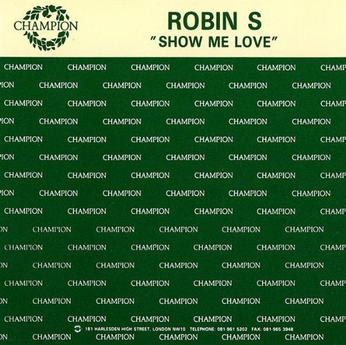 Bild 1: Robin S., Show me love (Radio/Nick Nice Eagle/Stonebridge Club/Nice 'n' Steady Old School/New Club Mixes, 1993)