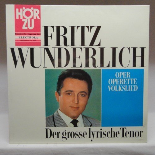 Bild 1: Fritz Wunderlich, Der große lyrische Tenor