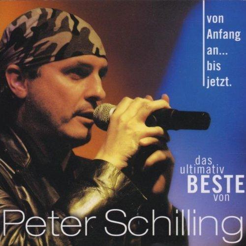 Bild 1: Peter Schilling, Von Anfang an..bis jetzt-Das ultimativ Beste von