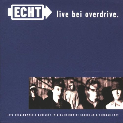 Bild 1: Echt, Live bei overdrive (7 tracks, 1999)