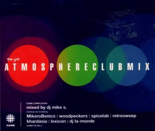 Bild 1: Atmosphereclubmix 3 (1998, by DJ Mike S.), MikeroBenics, Luc Orient, Lexicon, Spicelab..