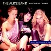 Alice Band, Now that you love me (2002)