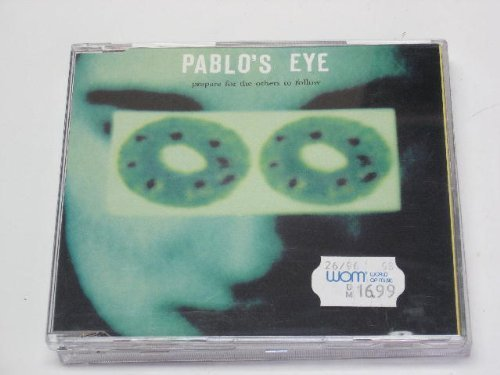 Bild 1: Pablo's Eye, Prepare for the others to follow (1996; 11 tracks)