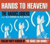 Handclubbers, Hands to heaven (feat. DJ Chris & DJ Alex, 3 versions, 2003, plus 'Stoned faces don't lie')