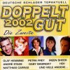 Doppelt gut 2002-Die Zweite, Tommy Steiner, Mary Roos, Nik P. & Reflex, Olaf Henning..
