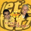 Crazy Orange, Let's fetz (2002)