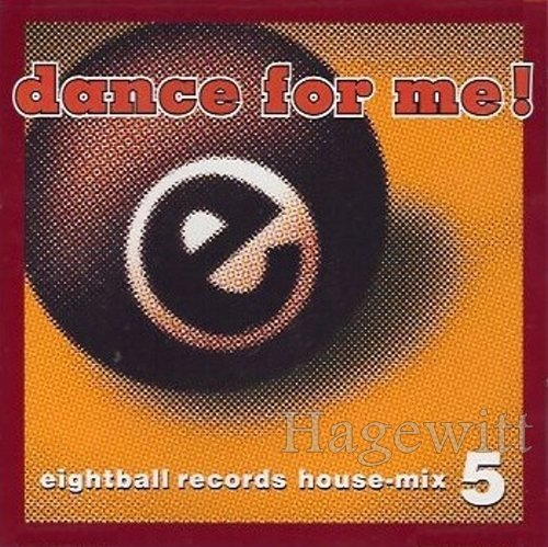 Bild 1: Dance for me, Eightball Records house-mix 5 (continuous mix by DJ Robbie Tronco)