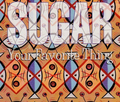 Bild 2: Sugar, Your favorite thing (1994)