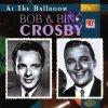 Bob Crosby (Orch.), At the ballroom-Günter Discher präs. (& Bing Crosby)