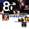 80's Super Hits, Marillion, Culture Club, Heaven 17, Cutting Crew, Ultravox, Kim Wilde, Go West, Mel & Kim..