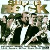 Super Rock-The all time greatest Rock Songs, Queen, Guano Apes, Him, Oasis, Vivid, R.e.m., Simple Minds, Zz Top, Eric Clapton, Liquido..