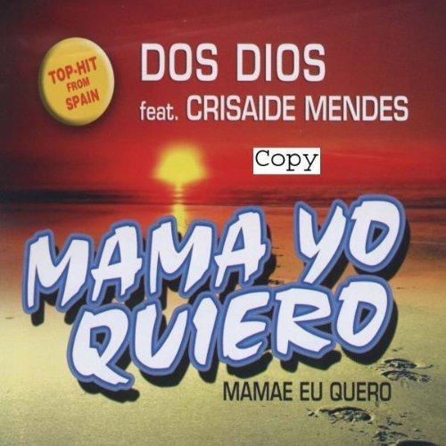 Bild 1: Dos Dios, Mama yo quiero/Mamae eu queri (#zyx/dst73002; 3 versions each, 2003, feat. Crisaide Mendes)