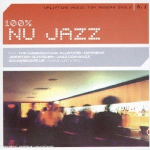 Bild 1: 100% Nu Jazz-Uplifting Music for modern Souls 0.1, Jazz con Bazz, 9 Lazy 9, Slop Shop, Jimpster, Yada Yada, Dj Krush..