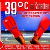 39°C im Schatten-Die heissesten Hits der Saison (2002), Brooklyn Bounce, Novaspace, Mad'House, Scooter, Rocco, Spiller..