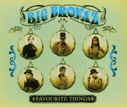 Bild 1: Big Brovaz, Favorite things