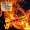 Egon 7, Nur ein Spiel mit dem Feuer/Du malst mit den Farben meiner Träume (2002)
