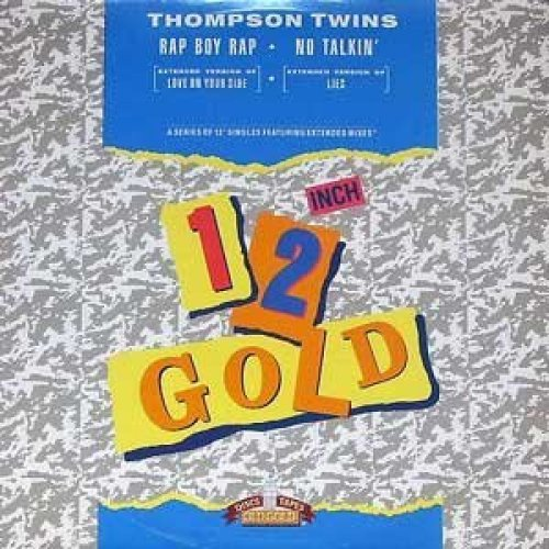 Bild 1: Thompson Twins, Rap boy rap-Ext. Version of 'Love on your side'/No talkin'-Ext. Version of 'Lies' (Old Gold)