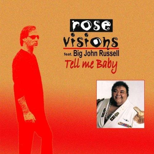 Bild 1: Rose Visions, Tell me baby (2004; 2 tracks, feat. Big John Russell)