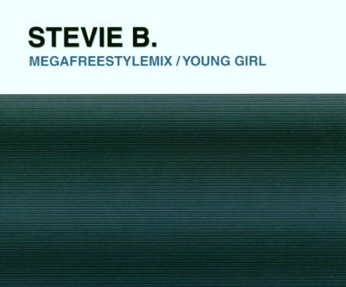 Bild 1: Stevie B., Megafreestylemix/Young girl (2 versions each, 2000)