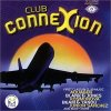 Club Connexion (2000), Blank & Jones, Fragma, Beam & Yanou, Kay Cee, Kosmonova, WestBam, Moby..