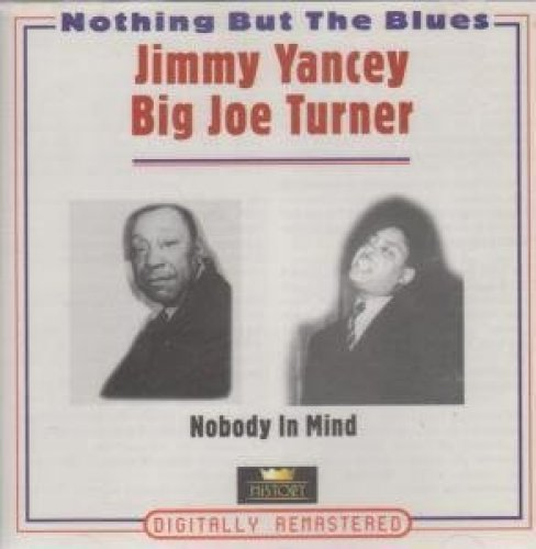 Bild 1: Jimmy Yancey, Nothing but the blues-Nobody in mind (45 tracks, CD2: Big Joe Turner)
