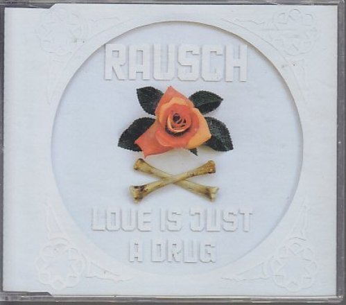 Image 1: Rausch, Love is just a drug (2003)