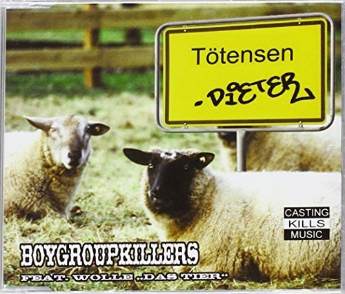 Bild 1: Boygroupkillers, Tötensen-Dieter (2004, feat. Wolle 'Das Tier')
