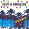 Ives & Currier, Get party (1998)