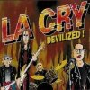 La Cry, Devilized!