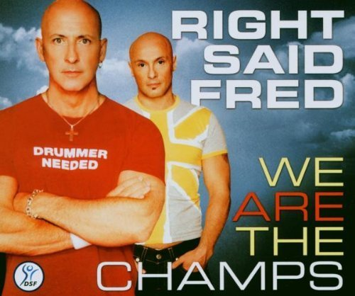 Bild 1: Right said Fred, We are the champs (2003)