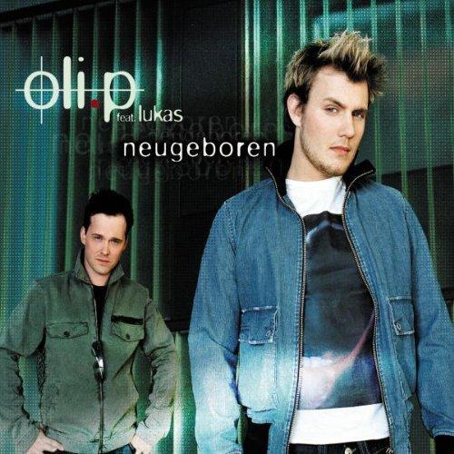 Bild 1: Oli. P, Neugeboren (2003, feat. Lukas Hilbert)
